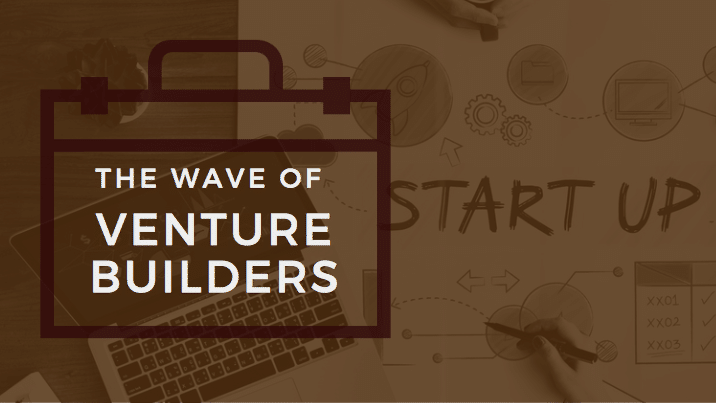 The Wave of Venture Builders
